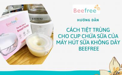 Hướng dẫn cách tiệt trùng cho cup chứa sữa của Mát hút sữa không dây Beefree